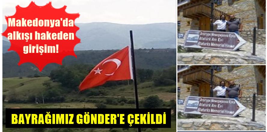 Türk Bayrağı Makedonya Kocacık'da Göndere Çekildi!