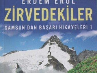 """Gazeteci Erdem Erol İlk Kitabı """"Zirvedekiler Samsun'dan Başarı Hikayeleri-1'i Çıkardı"""