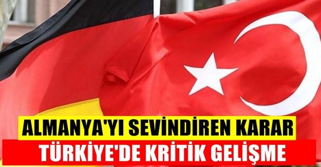 Türkiye'de Almanya'yı yakından ilgilendiren son dakika gelişmesi..
