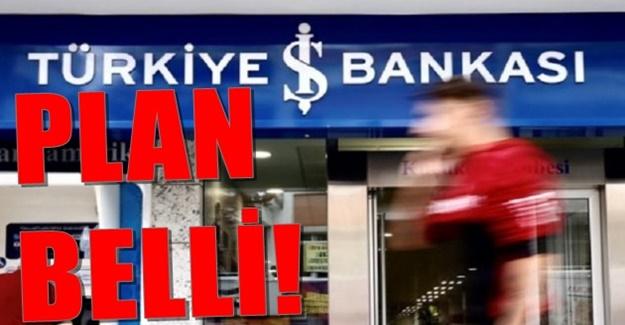 İş bankasındaki gerçek plan belli oldu