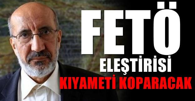 Akit yazarı Dilipak'tan Erdoğan'ı kızdıracak FETÖ yazısı