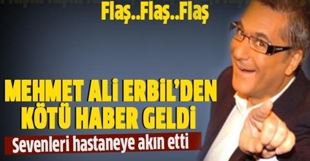 Mehmet Ali Erbil yoğun bakımda
