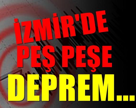 İzmir'de peş peşe korkutan depremler