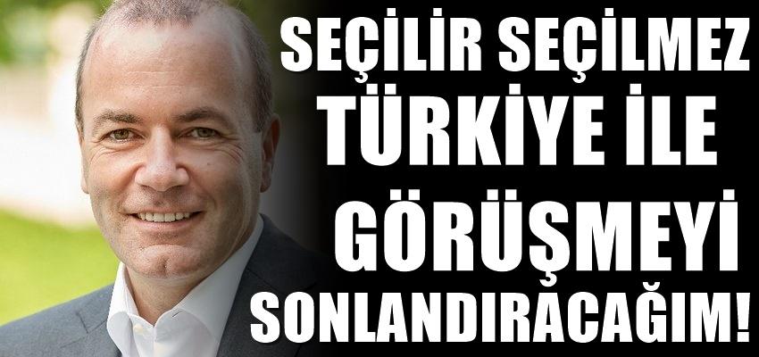 Şok çıkış. Seçilirsem Türkiye görüşmelerini sonlandıracağım