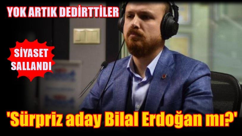 Bilal Erdoğan'ın adaylığı siyasi gündemi sarstı