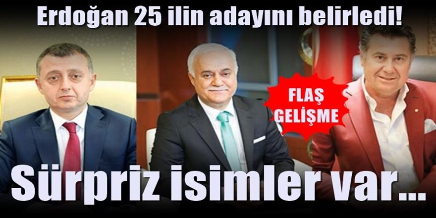 Erdoğan 25 ilin adayını belirledi! Sürpriz isimler var...