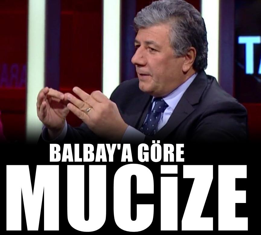 Mustafa Balbay'dan AKP'nin mucizeleri!