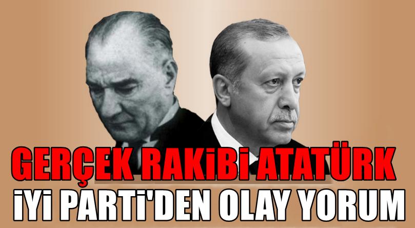 ''Erdoğan'ın gerçek rakibi Atatürk''