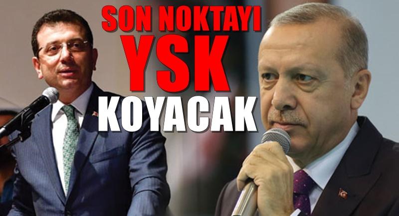 Erdoğan'dan Sert açıklamalar : Son nokta YSK'nın