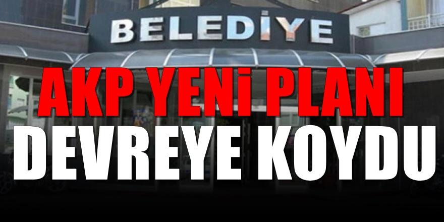Belediyeleri kaybeden AKP'den yeni hamle
