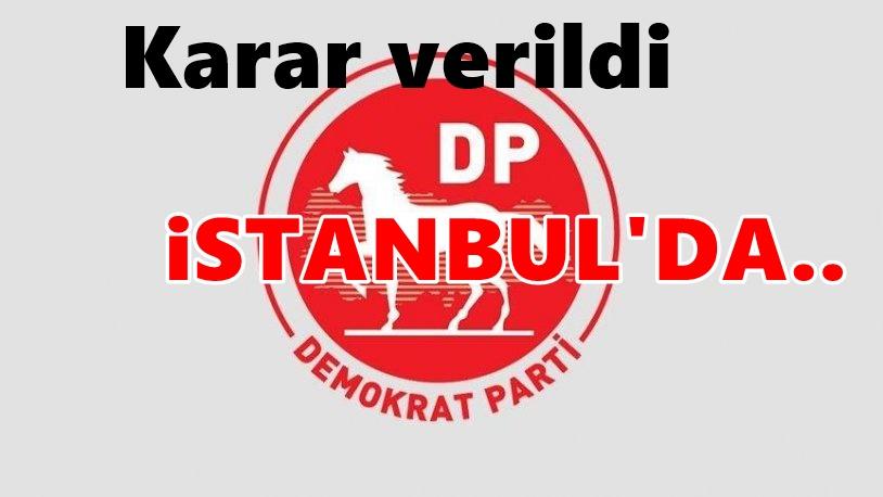 Demokrat Parti'den İstanbul seçimi kararı