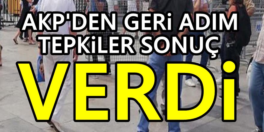 Tepkiler sonuç verdi: AKP'den geri adım
