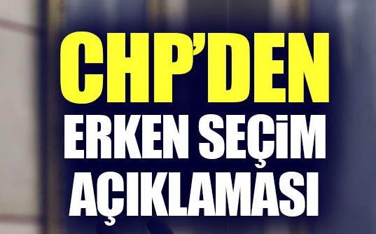 CHP'den erken seçim açıklaması! AKP telaşta