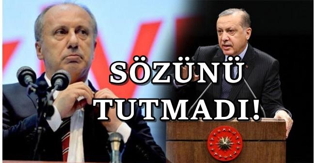 Muharrem İnce Erdoğan'ın tutmadığı sözü açıkladı