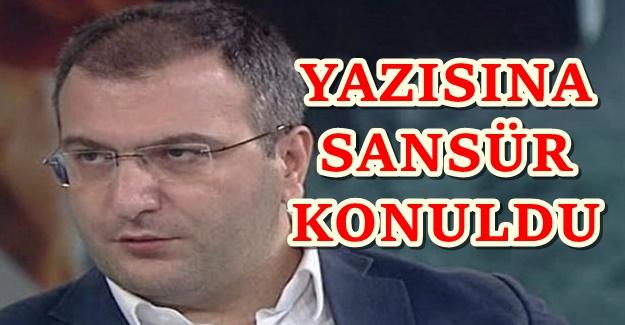 AKP'ye sert çıkan yandaş yazara sansür