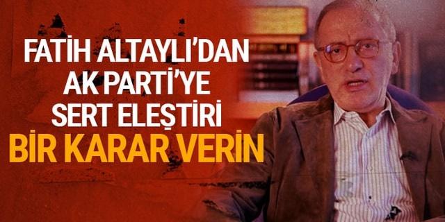 Fatih Altaylı'dan AKP'ye 'aldatıldık' göndermesi