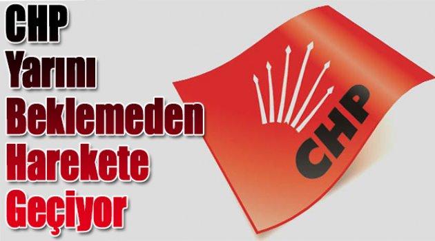Türkiye genelinde CHP sahaya iniyor
