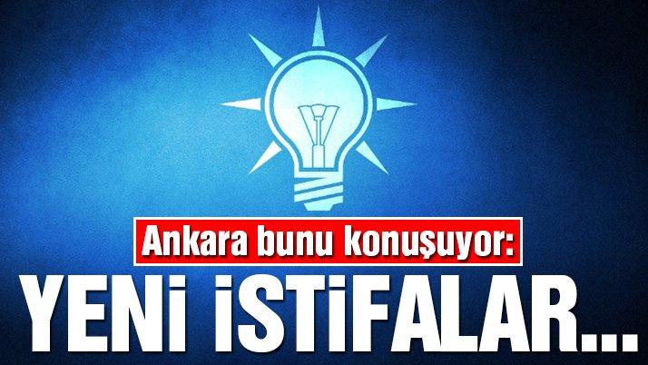 AKP Genel Başkan yardımcısı : İstifalar olacak