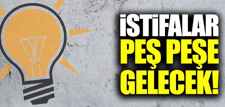 AKP'de peş peşe yeni istifalar gelecek