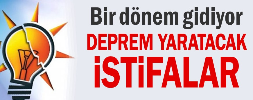 AKP'de Üst düzey istifa!