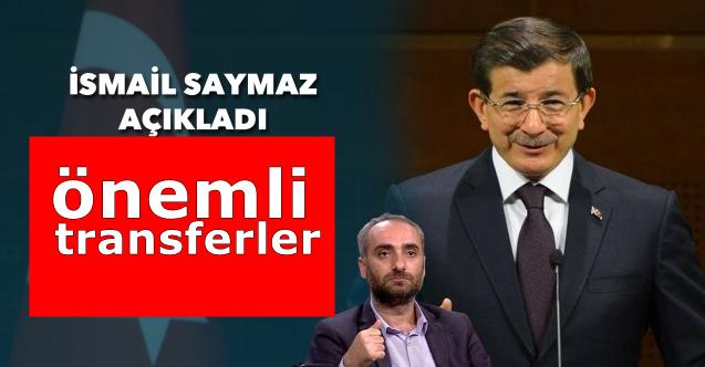İsmail Saymaz'dan Ahmet Davutoğlu'nun partisiyle ilgili kulis