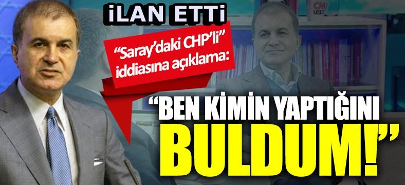 Çelik : Saraya giden CHP'li iddiasını ortaya atanı buldum