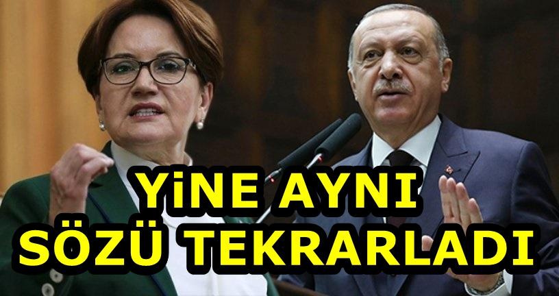 Meral Akşener'den şaşırtan Erdoğan iddiası!