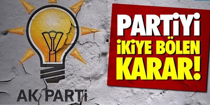 AKP'lileri ikiye bölen son karar