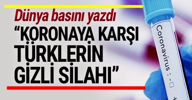 Koronaya karşı Türklerin gizli silahını yabancı basın duyurdu