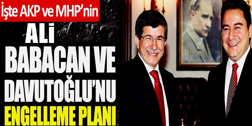 Ali Babacan ve Ahmet Davutoğlu'nu AKP-MHP işte böyle durduracak