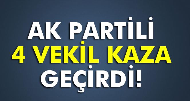 AK Partili 4 vekil kaza yaptı!