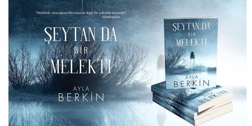 Ayla Berkin'in ''Şeytanda bir melekti'' kitabı ilgi çekiyor