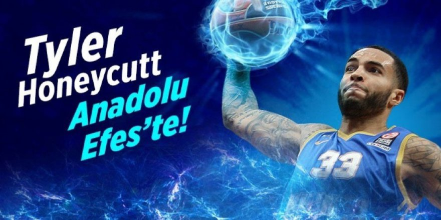 Tyler Honeycutt, Anadolu Efes kadrosunda!