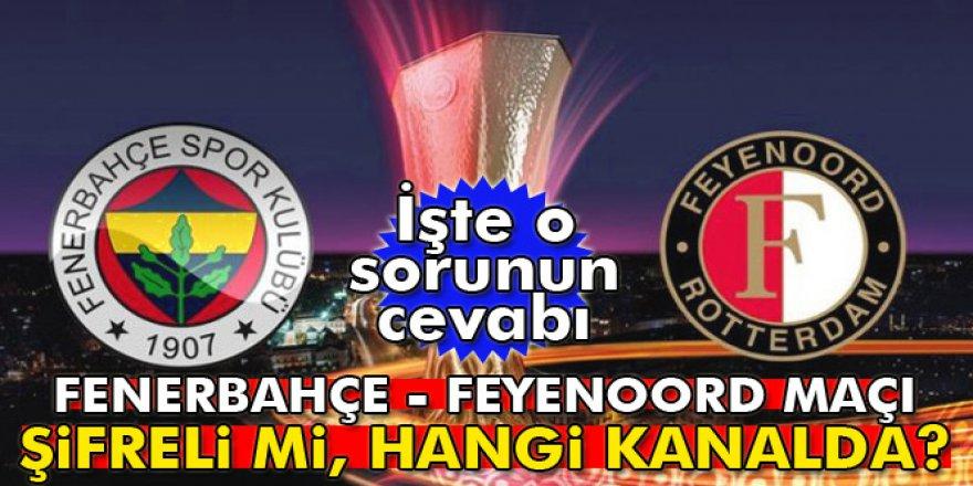 Fenerbahçe Feyenoord UEFA maçı ne zaman, saat kaçta, hangi kanalda yayınlanacak?