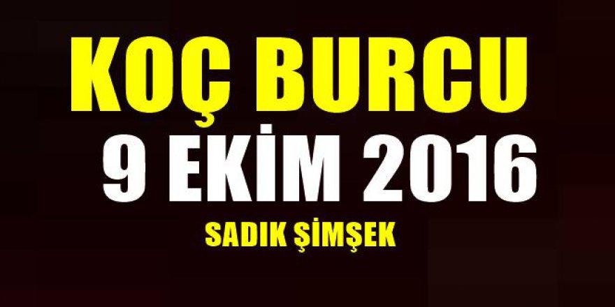 9 Ekim 2016 Koç Burcu günlük analizi - Sadık Şimşek