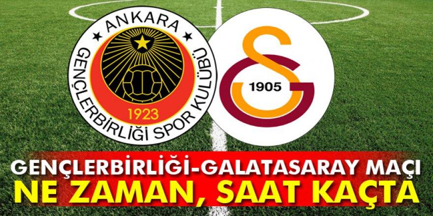Gençlerbirliği - Galatasaray maçı hangi gün, ne zaman, saat kaçta?