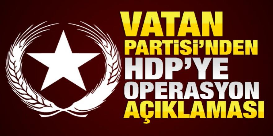 Vatan Partisi'nden HDP'ye operasyon açıklaması