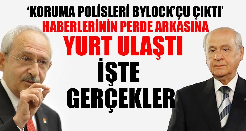 İşte Bahçeli ve Kılıçdaroğlu'na BYLOCK şoku haberinin perde arkası