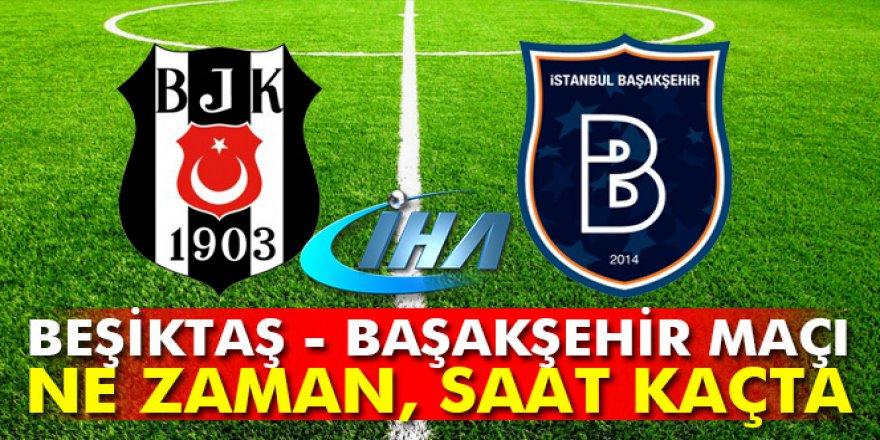 Beşiktaş-Başakşehir maçı bugün ne zaman, saat kaçta?