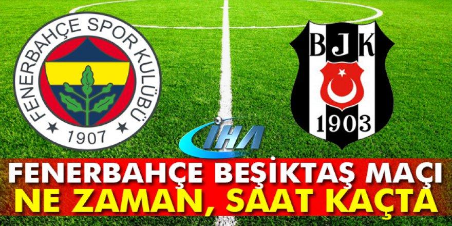 Fenerbahçe-Beşiktaş derbi maçı ne zaman, hangi gün, saat kaçta?