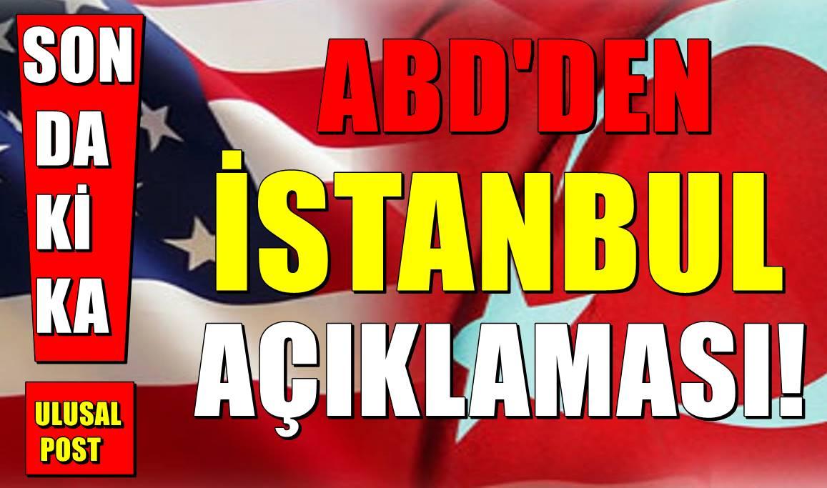 ABD'den İstanbul'da ki Bombalı Saldırı için Açıklama
