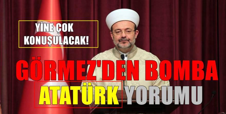 Mehmet Görmez'den çok çarpıcı ATATÜRK yorumu