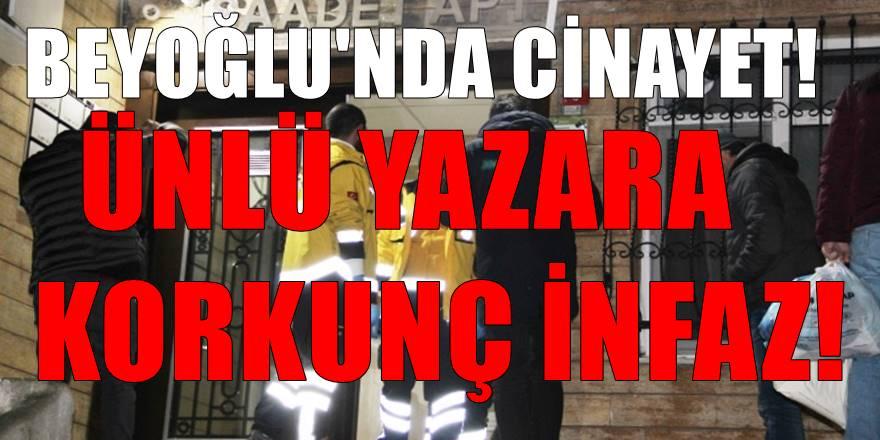 Ünlü yazara korkunç infaz! Beyoğlu'nda cinayet!