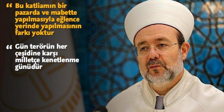 """Mehmet Görmez """"Teröristlerin Hedefi Topyekün İnsanlıktır"""""""