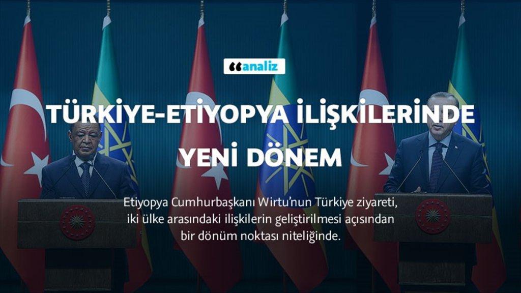 Türkiye-etiyopya İlişkilerinde Yeni Dönem
