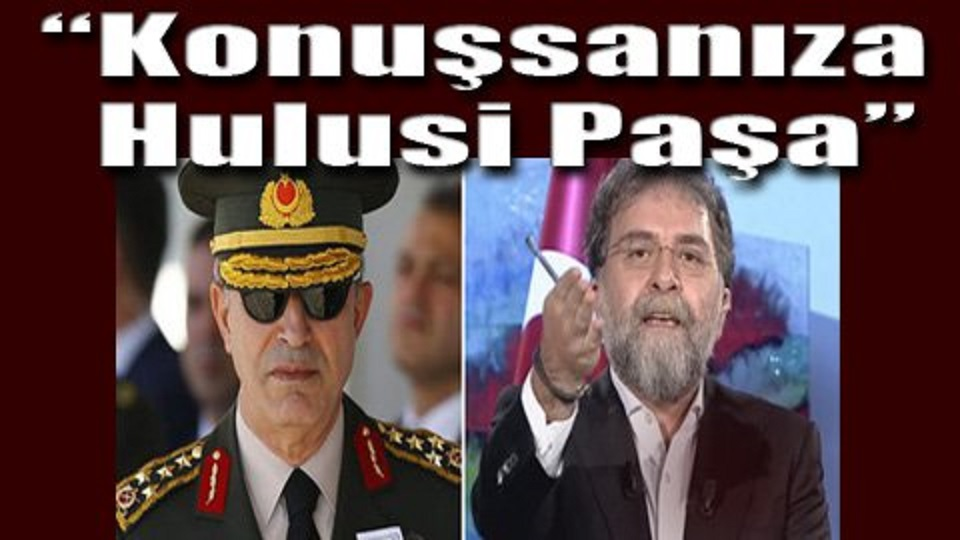 Ahmet Hakan'dan Hulusi Akar'a olay  çağrı!