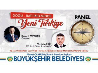 """Malatya Büyükşehir Belediyesinden """"Doğu-batı İkileminde Yeni Türkiye"""" Paneli"""