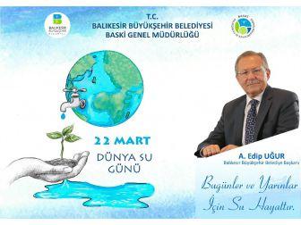 Başkan Uğur'dan 22 Mart Dünya Su Günü Mesajı