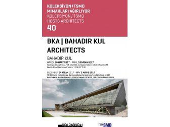 'Bahadır Kul Mimarlık' Sergisi Ankara'da Açılacak