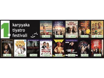 95 Ünlü Oyuncu Karşıyaka Tiyatro Festivalinde Seyirciyle Buluşuyor